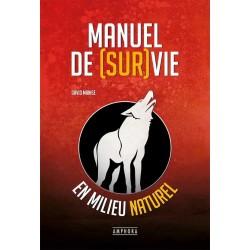 Manuel de (sur)vie en milieu naturel - David Manise