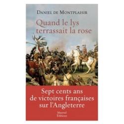 Quand le lys terrassait la rose - Daniel de Montplaisir