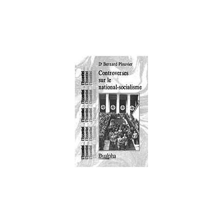 Controverses sur le national-socialisme - Dr Bernard Plouvier