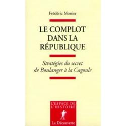Le complot dans la République - Frédéric Monier