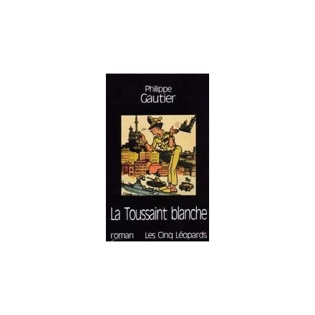 La Toussaint blanche - Philippe Gautier