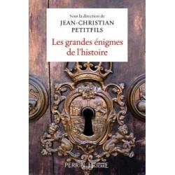 Les grandes énigmes de l'histoire - Jean-Christian Petitfils (sous la direction de)