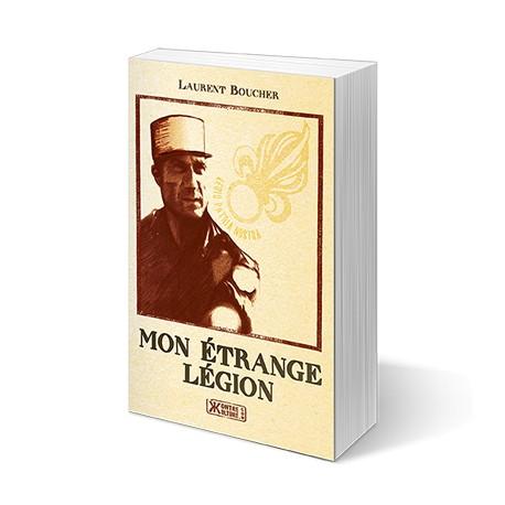 Mon étrange légion - Laurent Boucher