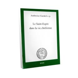 Le Saint-Esprit dans la vie chrétienne - Ambroise Gardeil o.p.