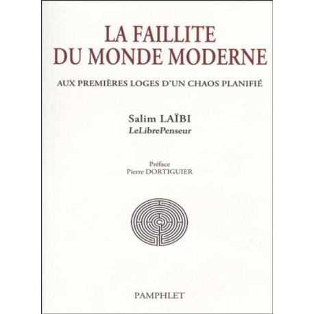 LA FAILLITE DU MONDE MODERNE - Salim Laïbi