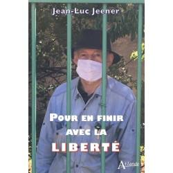 Pour en finir avec la liberté - Jean-Luc Jeener