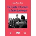 De Gaulle et l'armée, la fatale équivoque - Jean-Pierre Brun