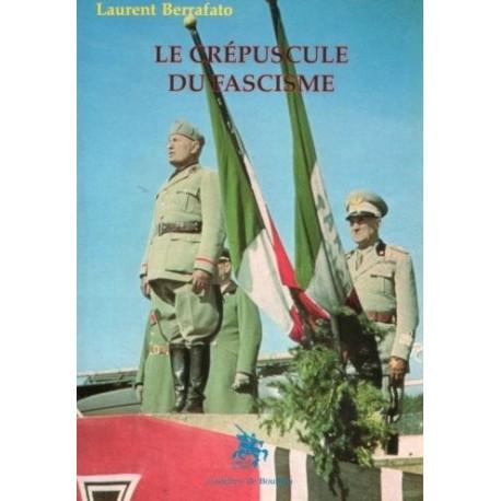 Le crépuscule du fascisme - Laurent Berrafato