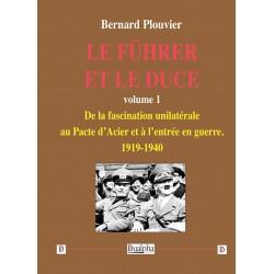 Le Führer et le Duce - Vol 1 - Bernard Plouvier