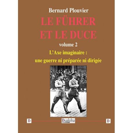 Le Führer et le Duce Vol 2 - Bernard Plouvier