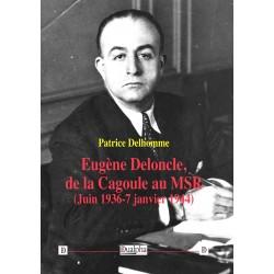 Eugène Deloncle, de la Cagoule au MSR - Patrice Delhomme