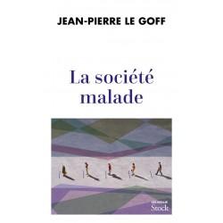 La société malade - Jean-Pierre le Goff
