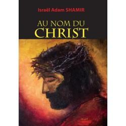 Au nom du Christ - Israël Adam Shamir