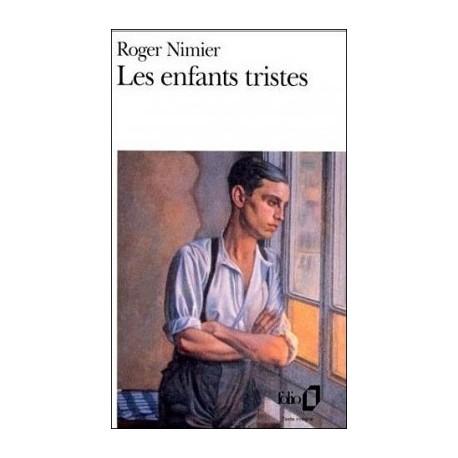Les enfants tristes - Roger Nimier