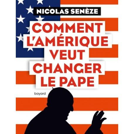 Comment l'Amérique veut changer de pape - Nicolas Senèze