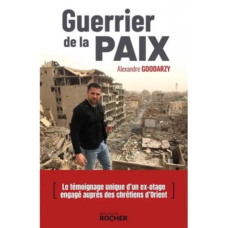 Guerrier de la paix - Alexandre Goodarzy