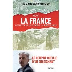 Non, la France ce n'est pas seulement la République ! - Le coup de gueule d'un enseignant - Jean-François Chemain