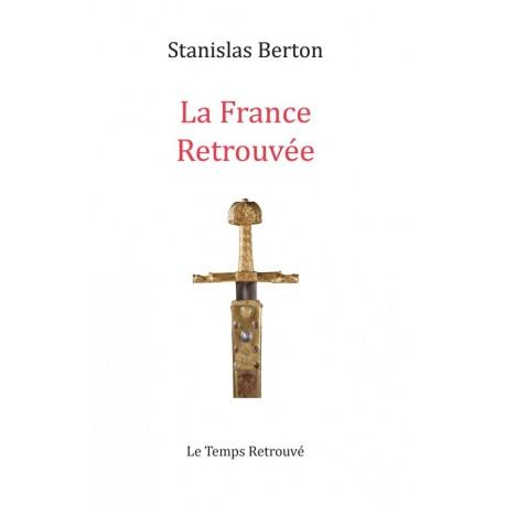 La France retrouvée - Stanislas Berton