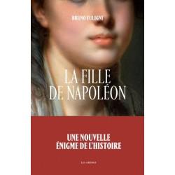 La Fille de Napoléon - Bruno Fuligni