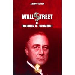 Wall $treet et Franklin D. Roosevelt - Antony Sutton