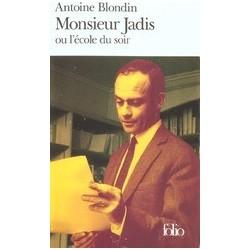 Monsieur Jadis ou l'école du soir - Antoine Blondin