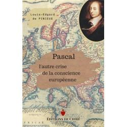 Pascal l'autre crise de la conscience européenne - Louis-Edgard de Pinieux