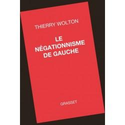 Le négationnisme de gauche - Thierry Wolton