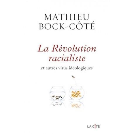 La Révolution racialiste - Mathieu Bock-