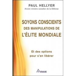oyons conscients des manipulations de l'élite mondiale - Paul Hellyer