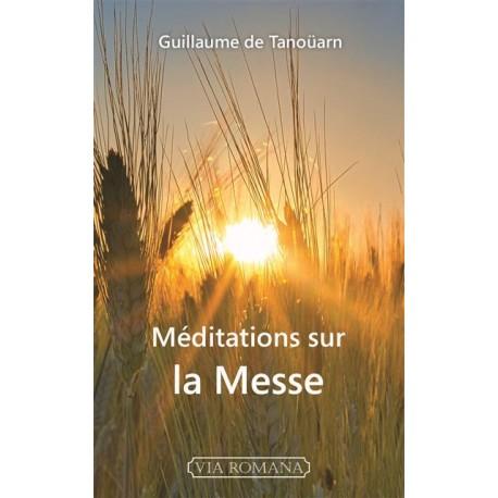 Méditations sur la Messe - Abbé Guillaume de Tanoüarn (poche)