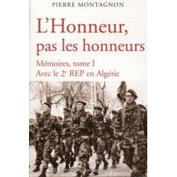 L'Honneur, pas les honneurs  Tome 1 - Pierre Montagnon