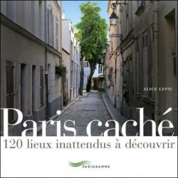 Paris caché - Alice Lepic