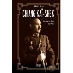 Chiang Kaï-Shek - Alain Roux