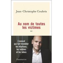 Au nom de toutes les victimes - Jean-Christophe Coubris