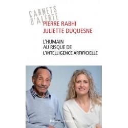 L'humain au risque de l'intelligence artificielle - Pierre Rabhi, Juliette Duquesne