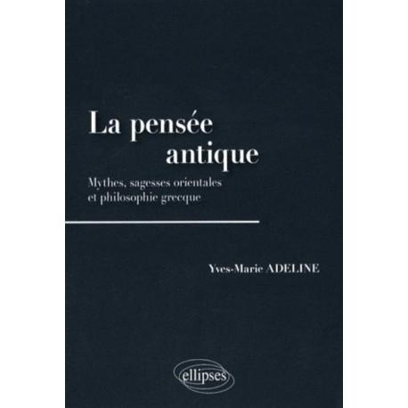 La pensée antique - Yves-Marie Adeline