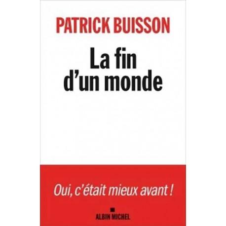 La fin d'un monde - Patrick Buisson
