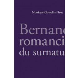 Bernanos romancier du surnaturel - Moique Gosselin-Noat