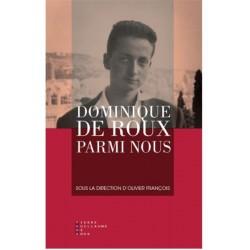 Doinique de Roux parmi nous - Olivier François (sous la dir. de)