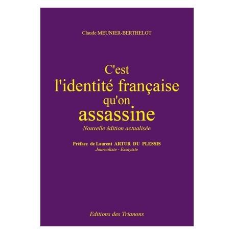 C'est l'identité française qu'on assassine - Claude Meunier-Berthelot