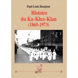 L'histoire du Ku-Klux-Klan  (1865-1973) - Paul-Louis Beaujour
