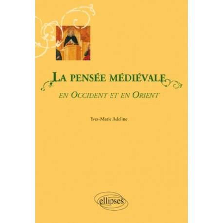 La pensée médiévale - Yves-Marie Adeline