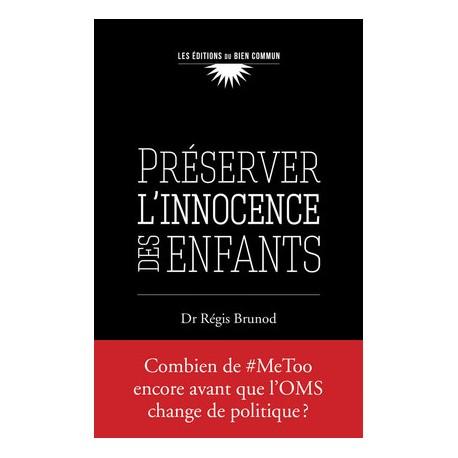 Préserver l'innocence des enfants - Dr Régis Brunod