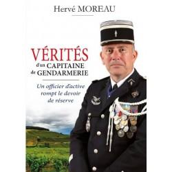 Vérités d'un capitaine de gendarmerie - Capitaine Hervé Moreau