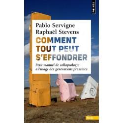 Comment tout peut s'effondrer - Pablo Servigne, Raphaël Stevens (poche)