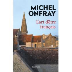 L'art d'être français - Mihel Onfray