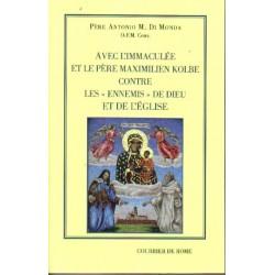 Avec l'immaculée et le père Maximilieu Kolbe - Père Antonio M. Di Monda O.F.M. Conv.