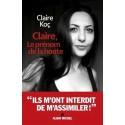 Claire, le prénom de la honte - Claire Koç