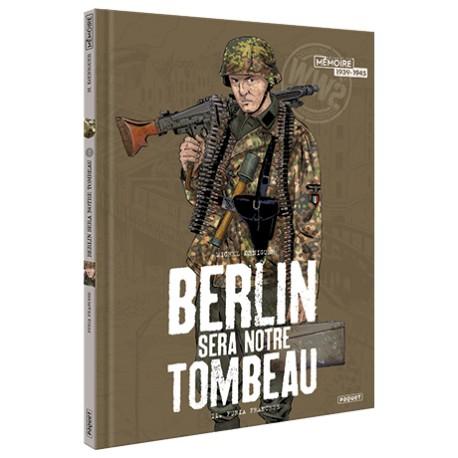 D - Berlin sera notre tombeau tome II - Michel Koeniguer