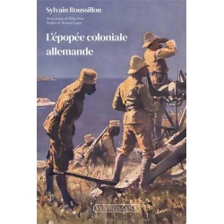 L'épopée coloniale allemande - Sylvain Roussillon
